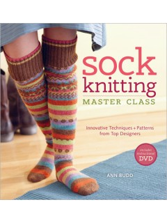 Sock Knitting Master Class By Ann Budd