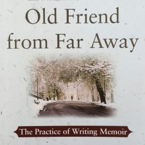 Old Friend From Far Away By Natalie Goldberg