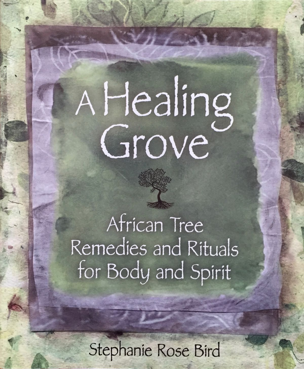 A Healing Grove By Stephanie Rose Bird