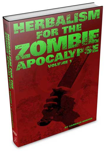 Herbalism For The Zombie Apocalypse Vol 1