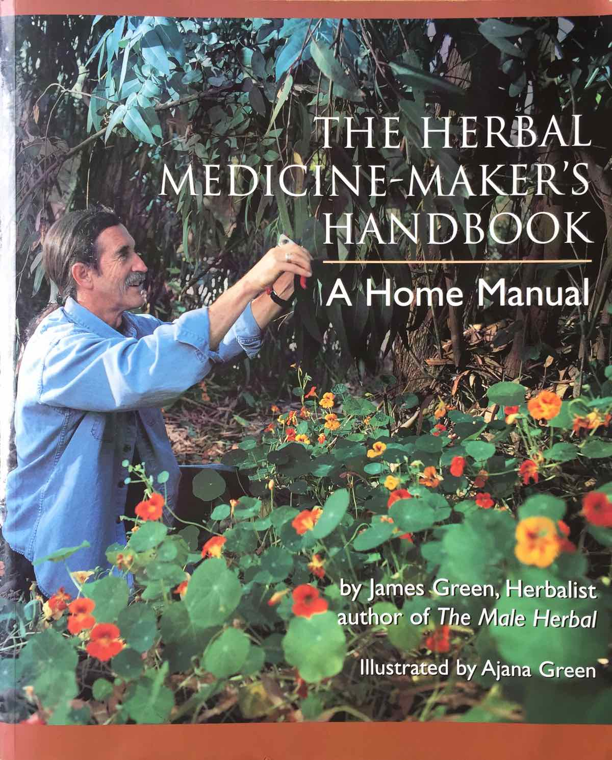 The Herbal Medicine Maker's Handbook By James Green Cover