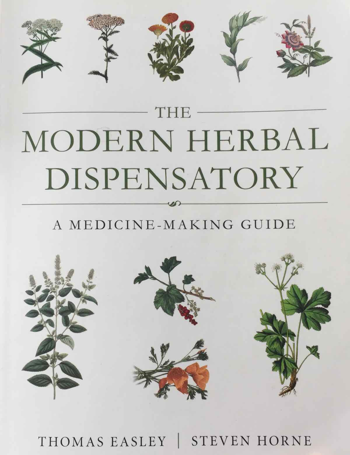 The Modern Herbal Dispensatory By Thomas Easley And Steven Horne