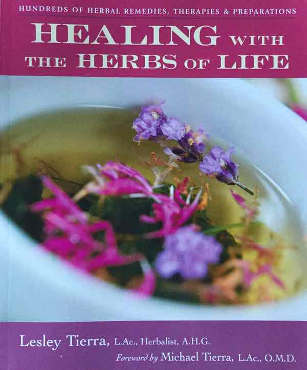 Healing With The Herbs Of Life By Leslie Tierra