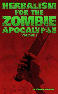Herbalism For The Zombie Apocalypse Is Published!