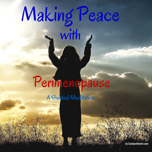 Guided Meditation: Making Peace with Perimenopause