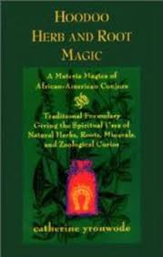 HooDoo Herb And Root Magic By Catherine Yrwonde