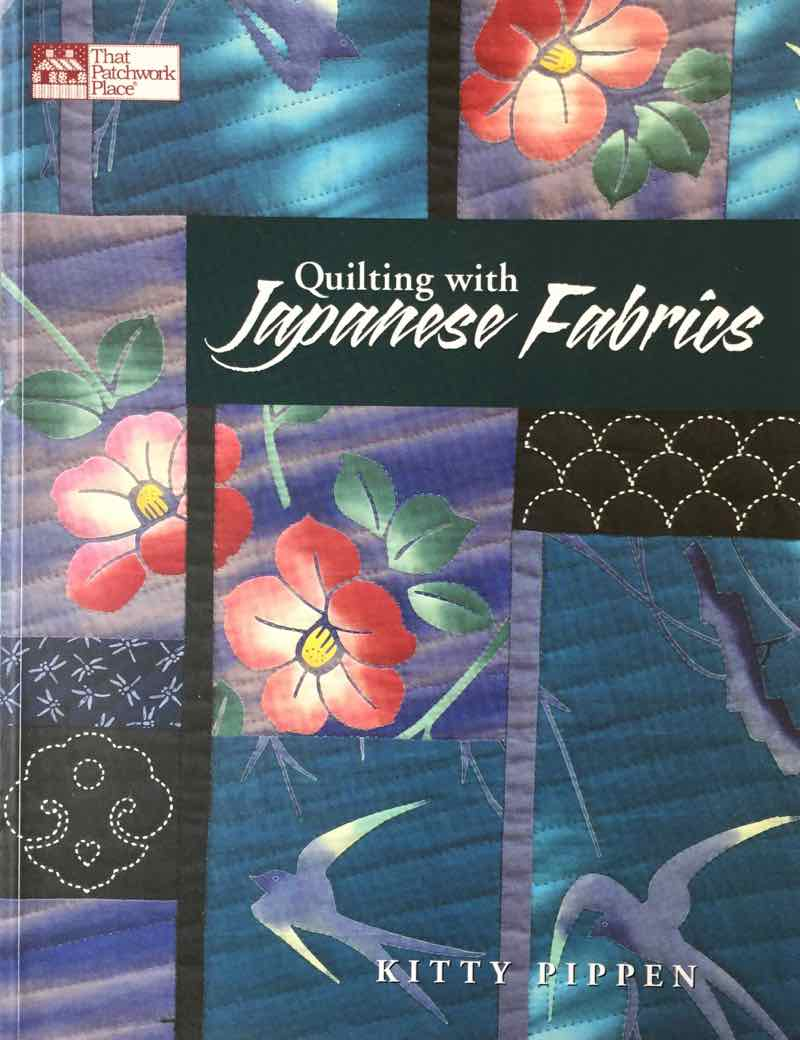 Quilting With Japanese Fabrics By Kitty Pippen