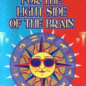 Astrology For The Light Side Of The Brain By Kim Rogers-Gallagher