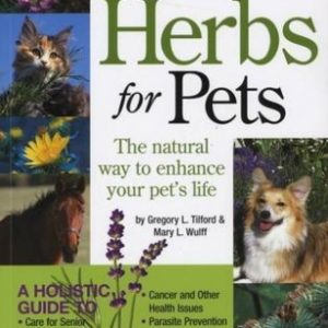 All You Ever Wanted To Know About Herbs For Pets By Mary L. Wulff And Gregory Tilford