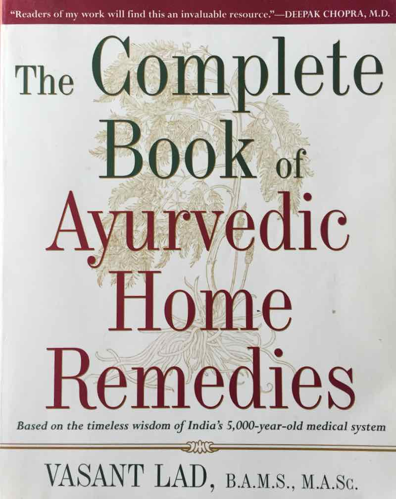The Complete Book Of Ayurvedic Home Remedies By Dr. Vasant Lad